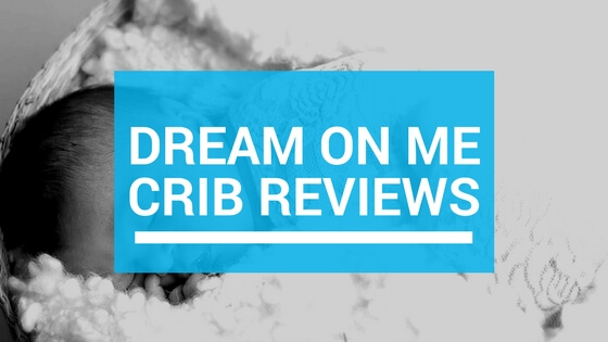Dream On Me Crib Reviews 2020 Based On Parents Feedback